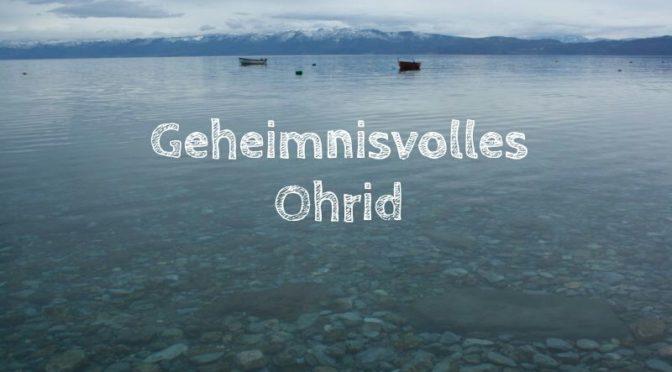 Der Ohrid-See: Urlaub in Mazedonien