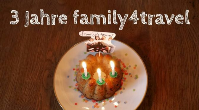 Blog-Geburtstag: 33 Indiskretionen über family4travel