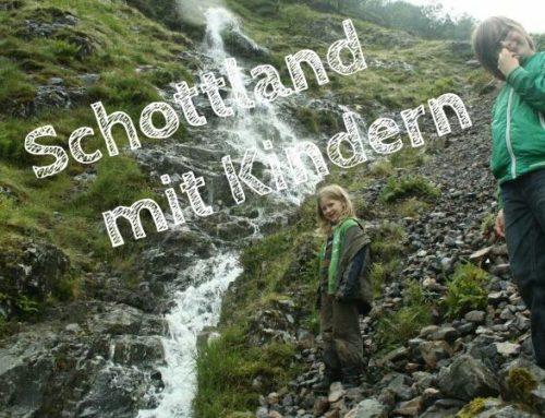 Schottland mit Kindern: Unsere gesammelten Erfahrungen