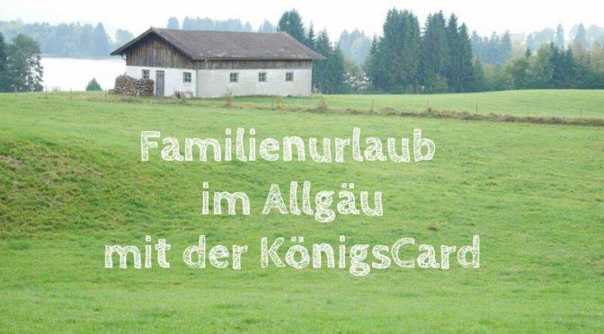 Allgäu: Bilderbuch-Familienurlaub im Herbst (mit der KönigsCard)