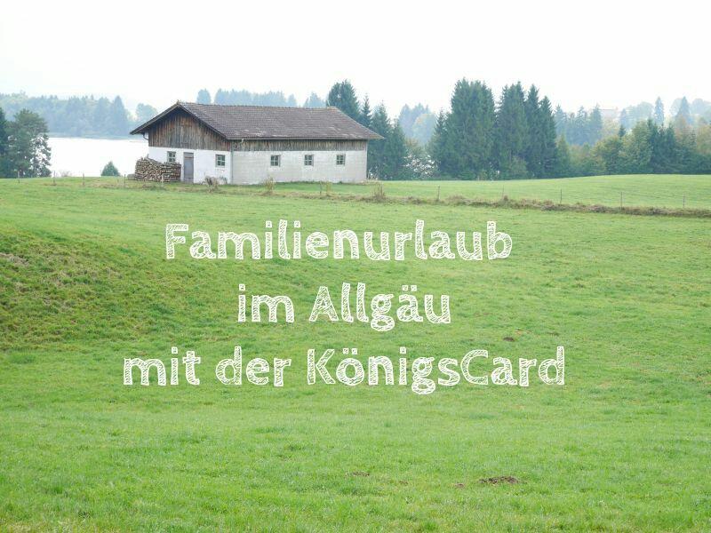 Familienurlaub im Allgäu mit der KönigsCard