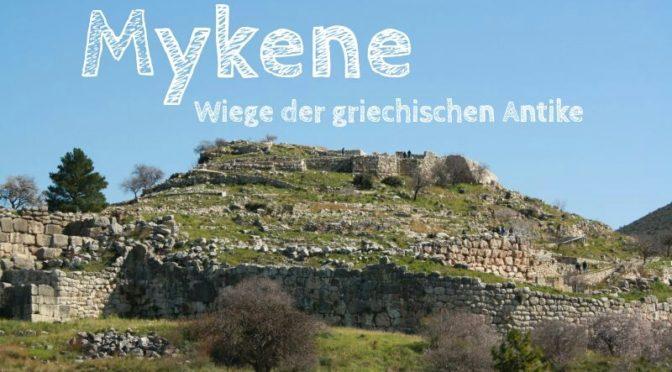 Peloponnes: Mykene, Wiege der Antike