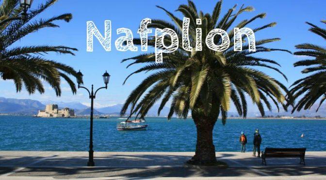 Nafplion: Griechenlands vielleicht schönste Stadt