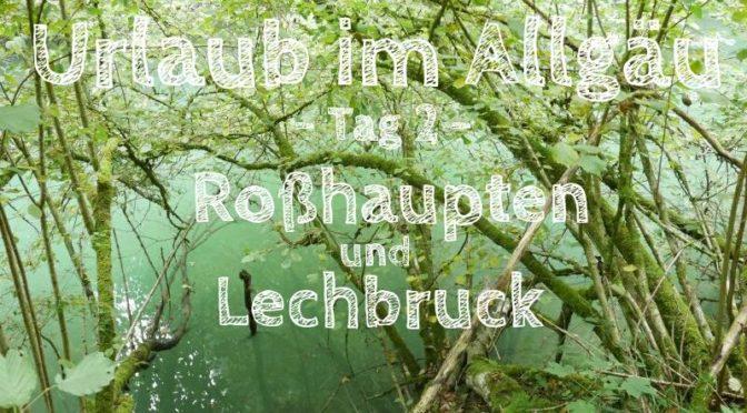 Urlaub im Allgäu: In Roßhaupten mit Drachen und in Lechbruck mit Flößern