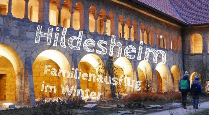 Familienausflug nach Hildesheim: Was für eine schöne Stadt!