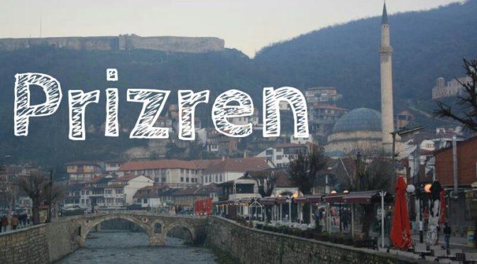 Sightseeing im Kosovo: Prizren und seine Sehenswürdigkeiten