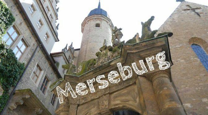 Zauberhaftes Merseburg: Unser Tag in der Rabenstadt