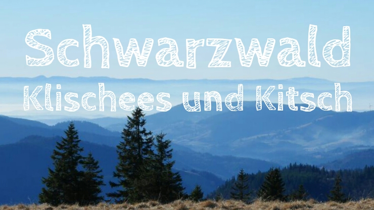 Schwarzwald: 6 Klischees, die jeder Tourist mitmachen muss