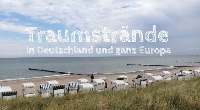 Sand und Meer: Unsere 14 Lieblings-Strände in Europa