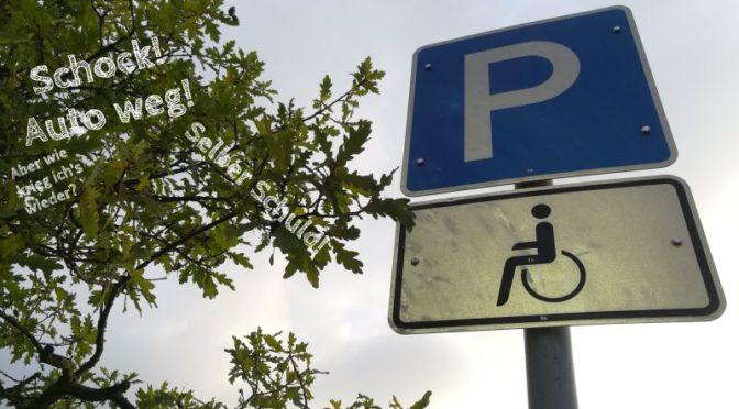 Auf Behindertenparkplatz geparkt, Auto abgeschleppt, was tun?