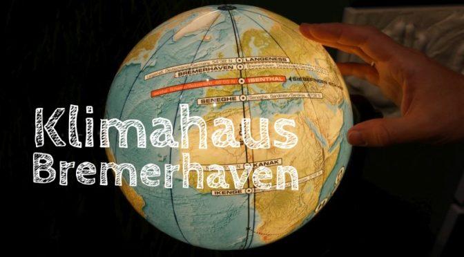 Klimahaus Bremerhaven: Unsere Weltreise an einem Tag