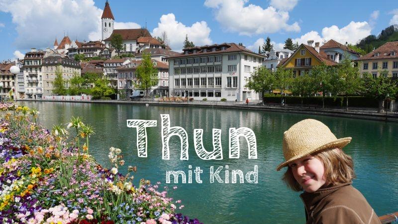 Tagesausflug nach Thun mit Kind