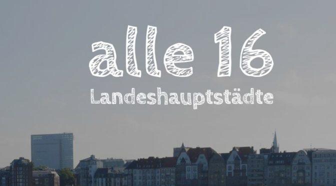 Städte-Trips: Alle 16 Landeshauptstädte!