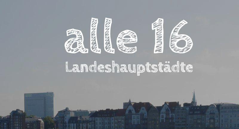 alle 16 deutschen Landeshauptstädte