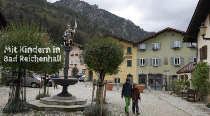 Bad Reichenhall: Alpenblick, Sole und Kultur im Familien-Paket