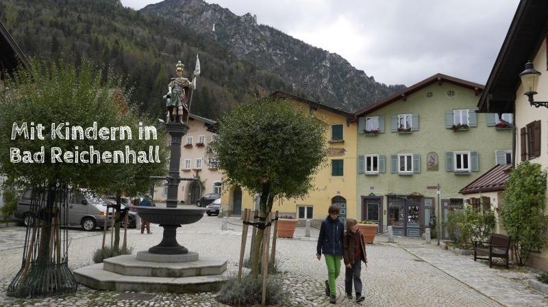 Familienurlaub in Bad Reichenhall mit Kindern