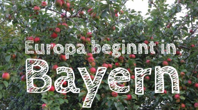Europa beginnt in Bayern [Die Entdeckung Europas]