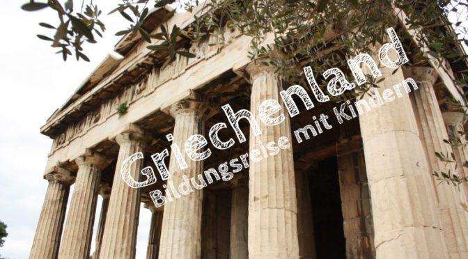 Überblick: 4 Wochen Griechenland-Rundreise mit Kindern