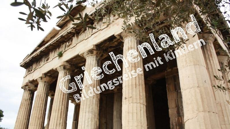 Bildungsreise nach Griechenland mit Kindern