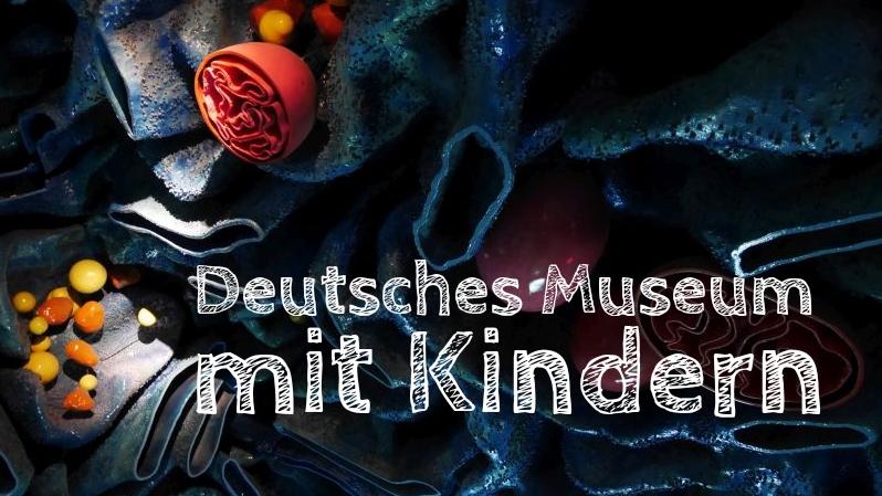 Deutsches Museum mit Kindern, München