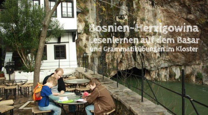 Herzigowina: Lesenlernen auf dem Basar und Grammatikübungen im Kloster [Die Entdeckung Europas]