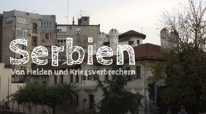Belgrad: Von Helden und Kriegsverbrechern [Die Entdeckung Europas]