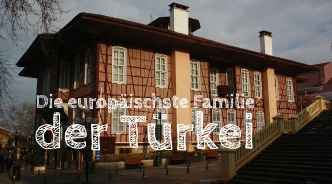 Bursa: Die europäischste Familie der Türkei [Die Entdeckung Europas]