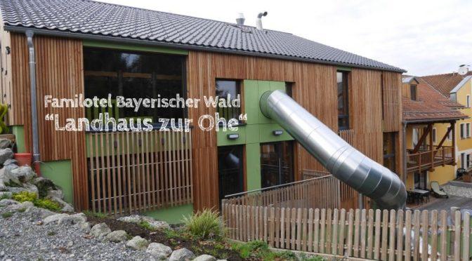 """Familotel Bayerischer Wald """"Landhaus zur Ohe"""""""