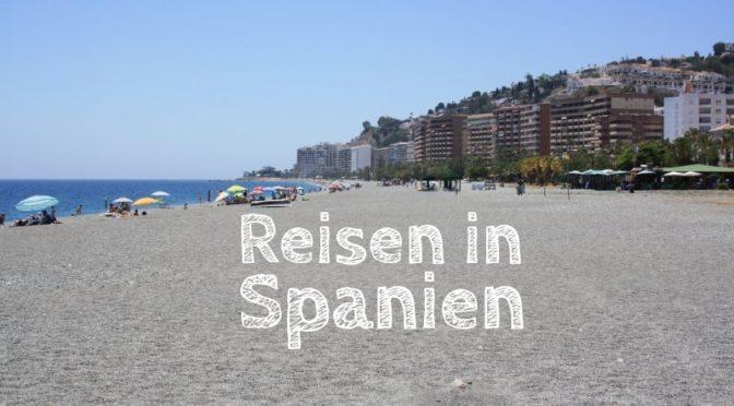 Reisen in Spanien individuell – das muss man wissen