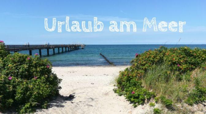 Urlaub am Meer: Unsere 10 schönsten Reiseziele an Nordsee und Ostsee