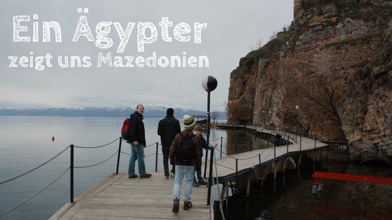 Ohridsee: Ein Ägypter zeigt uns Mazedonien [Die Entdeckung Europas]