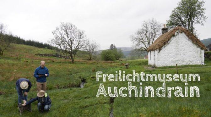 Freilichtmuseum Auchindrain: Ausflug in die Vergangenheit der Highlands