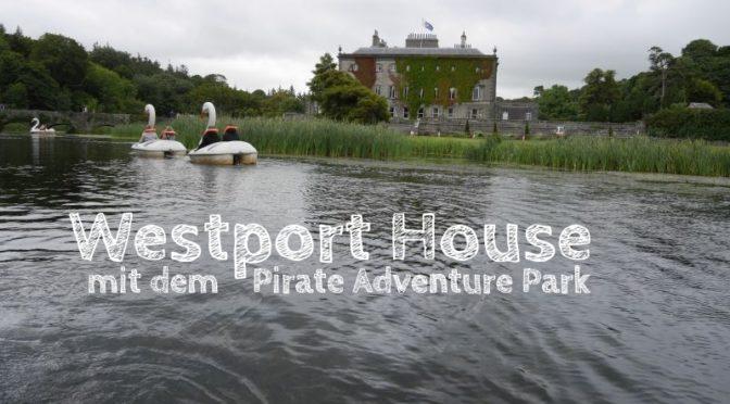 Westport House mit Pirate Adventure Park: Lohnt sich ein Besuch?