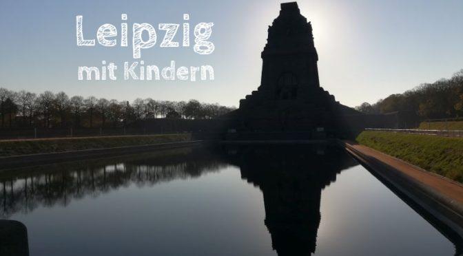 Leipzig mit Kindern: Unser Programm für einen Tagesausflug