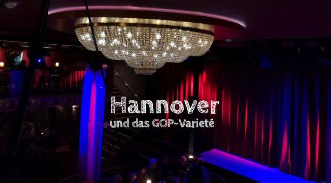 Hannover mit größeren Kindern: Ein Ausflug mit Höhepunkt im GOP Varieté