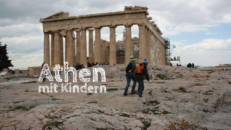 Athen mit Kindern Sehenswürdigkeiten