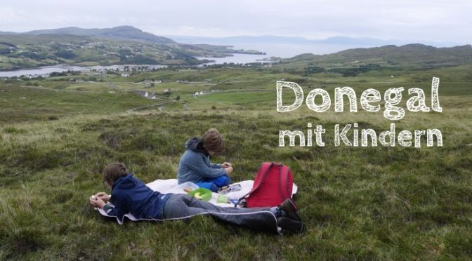 Donegal mit Kindern: Familienurlaub in Irlands wildem Norden