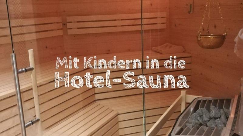 Wellness mit Kindern, Hotel-Sauna