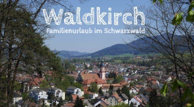 Schwarzwald: Familienurlaub in Waldkirch