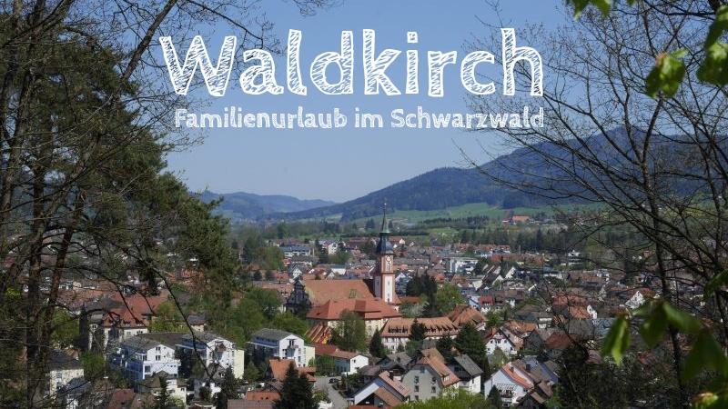 Familienurlaub im Schwarzwald, Waldkirch
