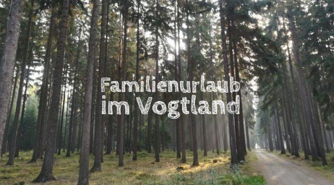 Sachsen: Familienurlaub in Schöneck im Vogtland