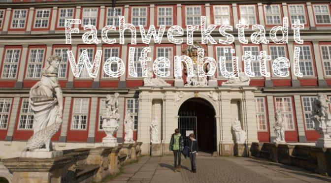 Wolfenbüttel mit Kindern: Ein Wochenende in Niedersachsens vielleicht schönster Stadt