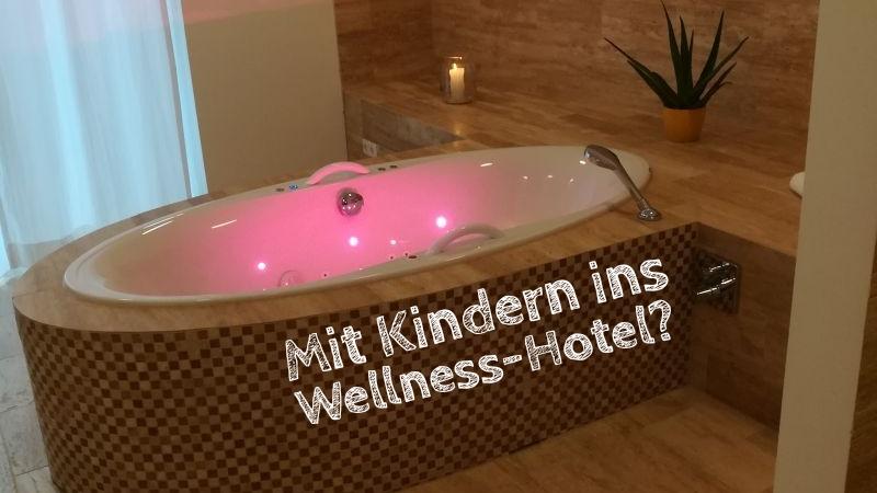 Wellness-Hotel mit Kindern oder ohne