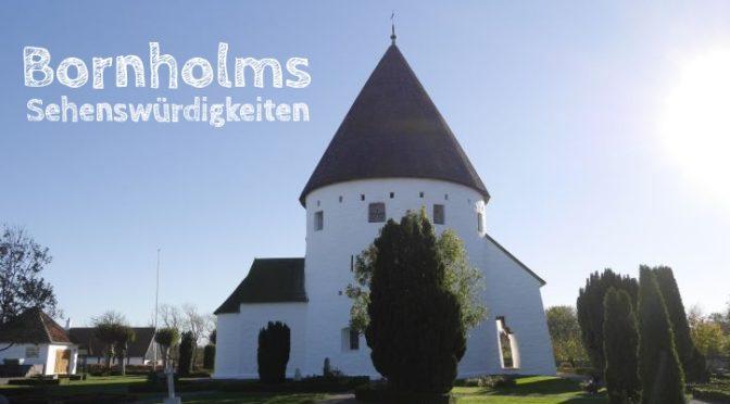 Bornholm: Städte und Sehenswürdigkeiten, die auch in einen Kurzurlaub passen