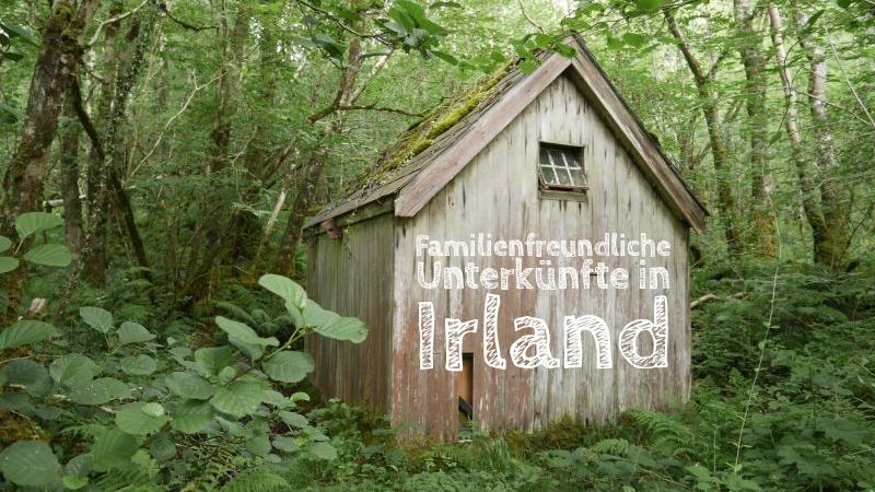 familienfreundliche unterkünfte in irland