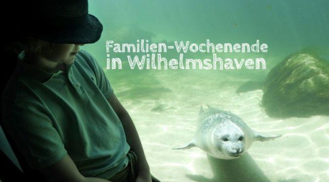 wilhelmshaven mit kind