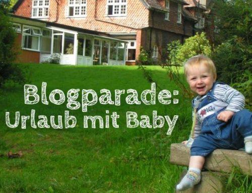 Blogparade: Reisen mit Baby – der erste Urlaub mit Kind