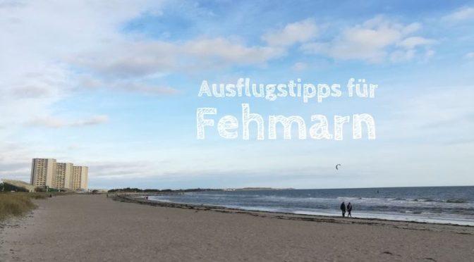 Burg auf Fehmarn: Gesammelte Ausflugstipps für Familien (und uns selbst)