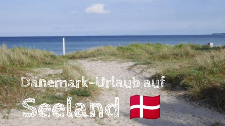 Dänemark urlaub auf Seeland