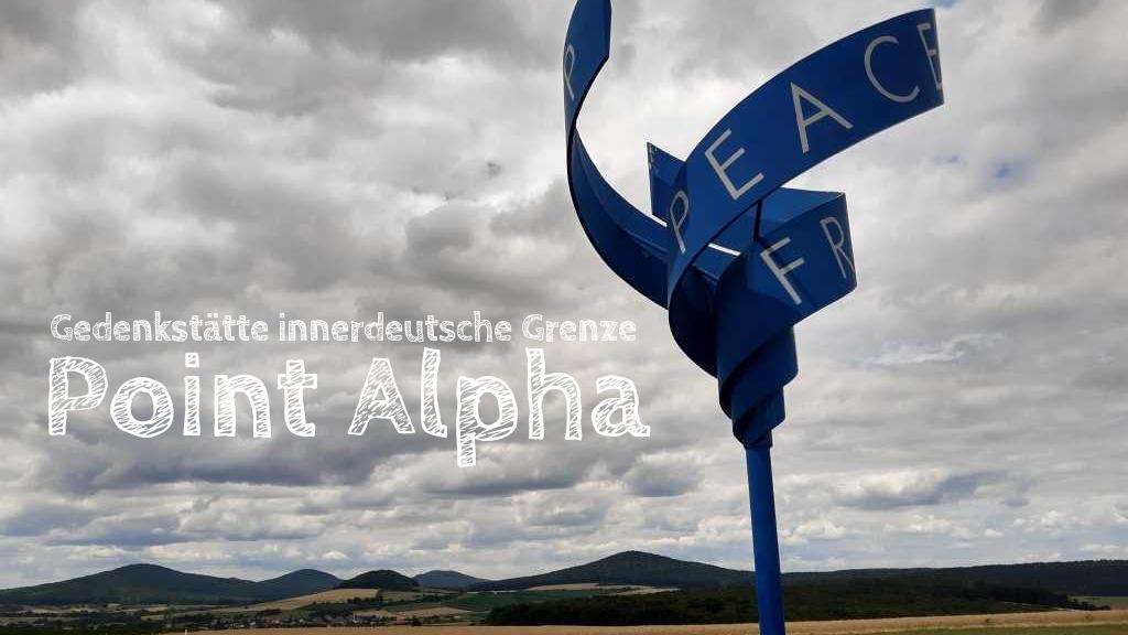 Point alpha mit Kindern Erfahrungsbericht innerdeutsche grenze